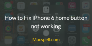 How to Fix iPhone 6 home button not working