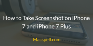 How to Take Screenshot on iPhone 7 and iPhone 7 Plus